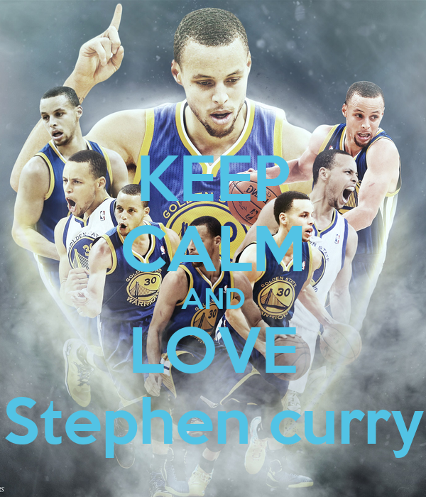 KEEP CALM AND LOVE Stephen curry