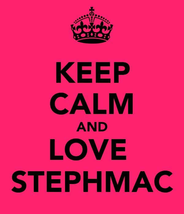 KEEP CALM AND LOVE  STEPHMAC