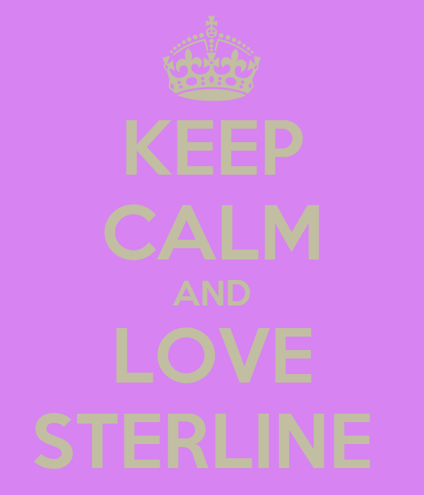 KEEP CALM AND LOVE STERLINE