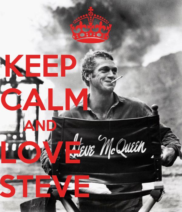 KEEP             CALM            AND                         LOVE             STEVE
