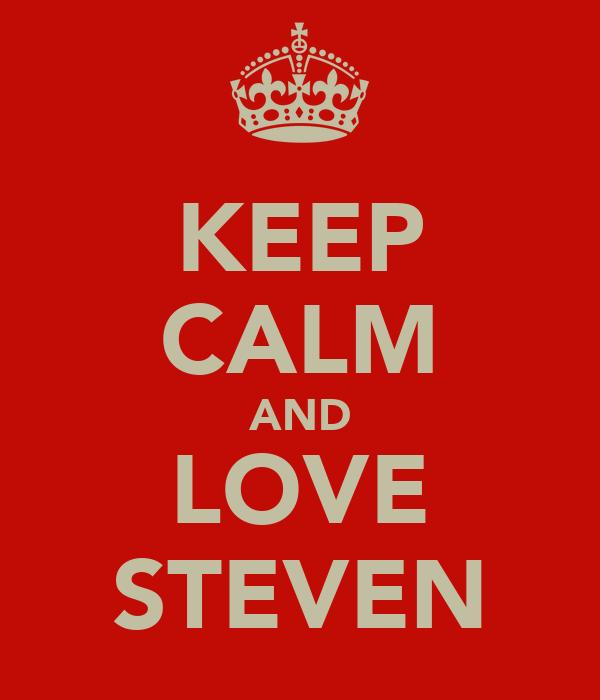 KEEP CALM AND LOVE STEVEN
