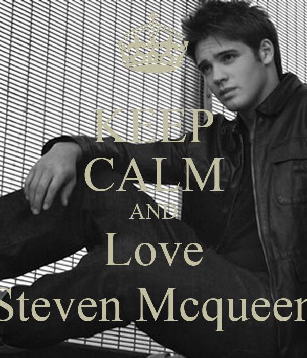 KEEP CALM AND Love Steven Mcqueen