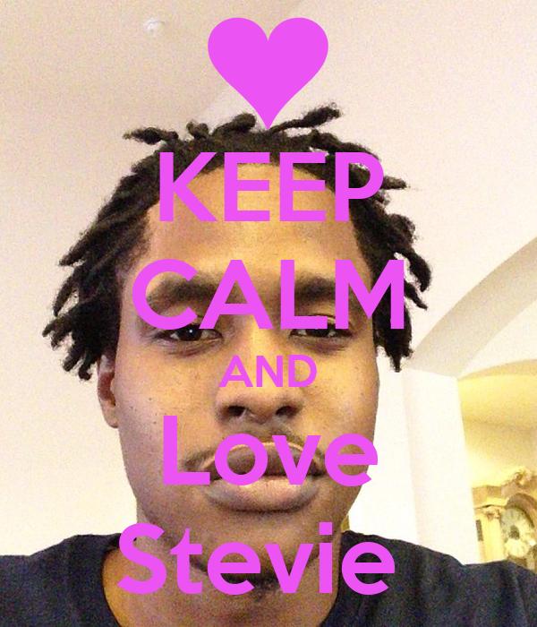 KEEP CALM AND Love Stevie