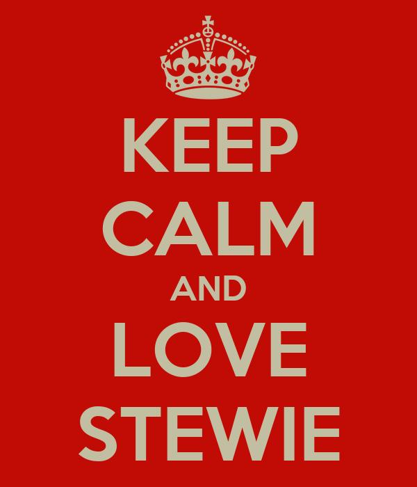 KEEP CALM AND LOVE STEWIE