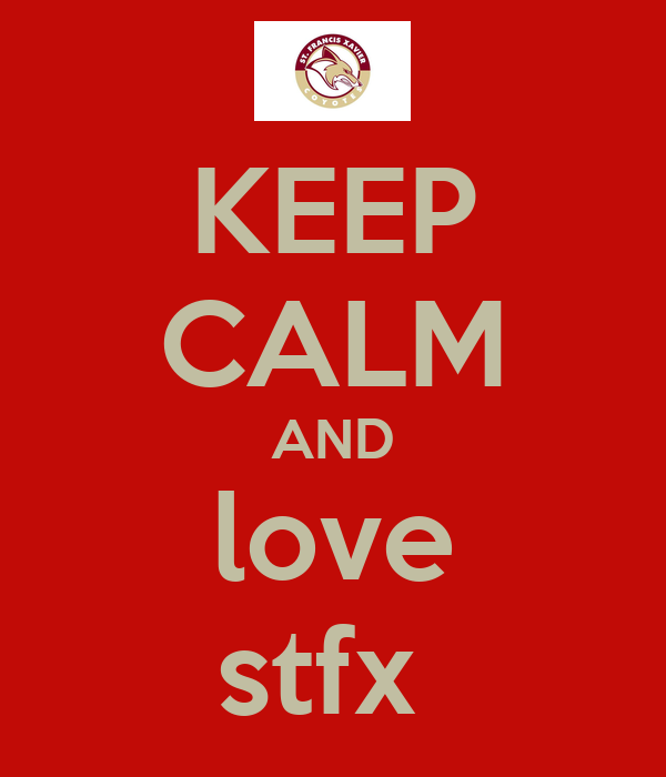 KEEP CALM AND love stfx