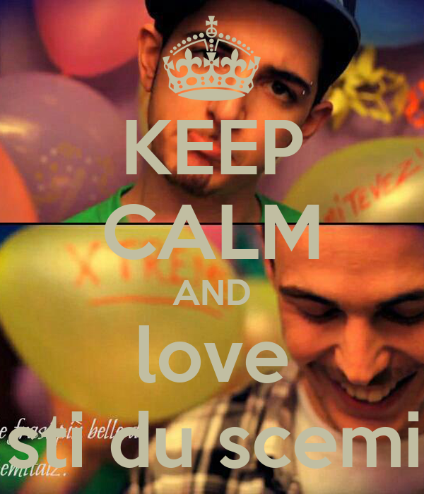 KEEP CALM AND love  sti du scemi.