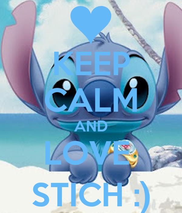 KEEP CALM AND LOVE  STICH :)