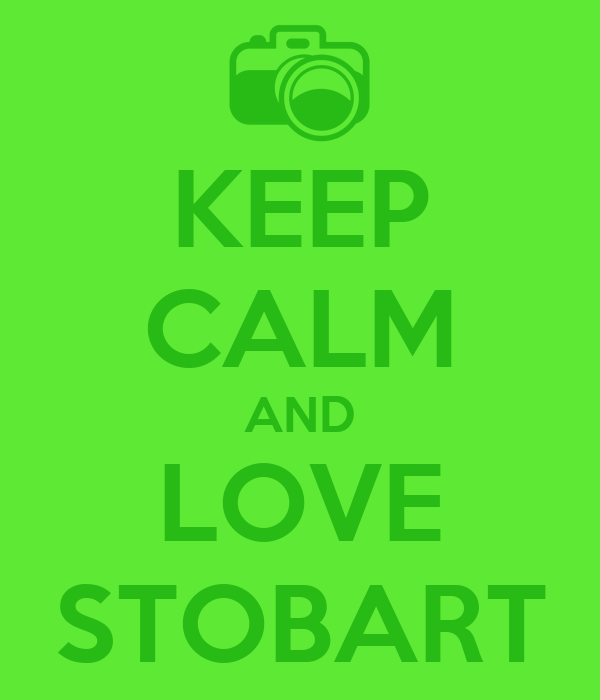 KEEP CALM AND LOVE STOBART