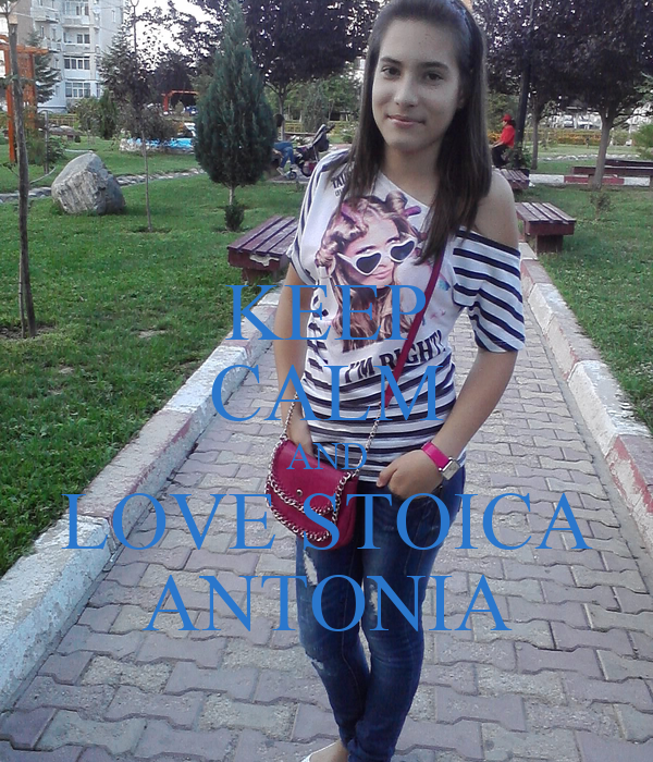KEEP CALM AND LOVE STOICA ANTONIA