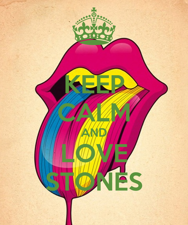 KEEP CALM AND LOVE STONES