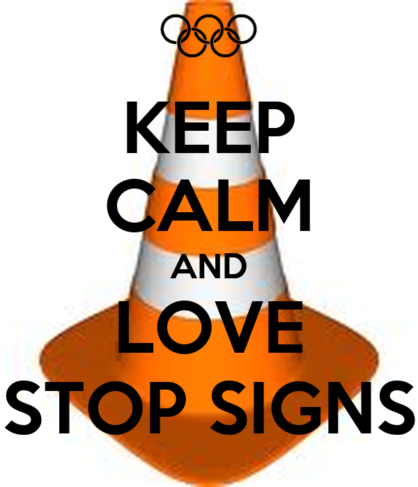 KEEP CALM AND LOVE STOP SIGNS