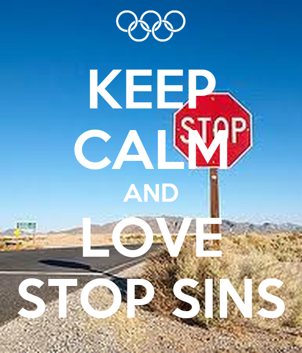 KEEP CALM AND LOVE STOP SINS
