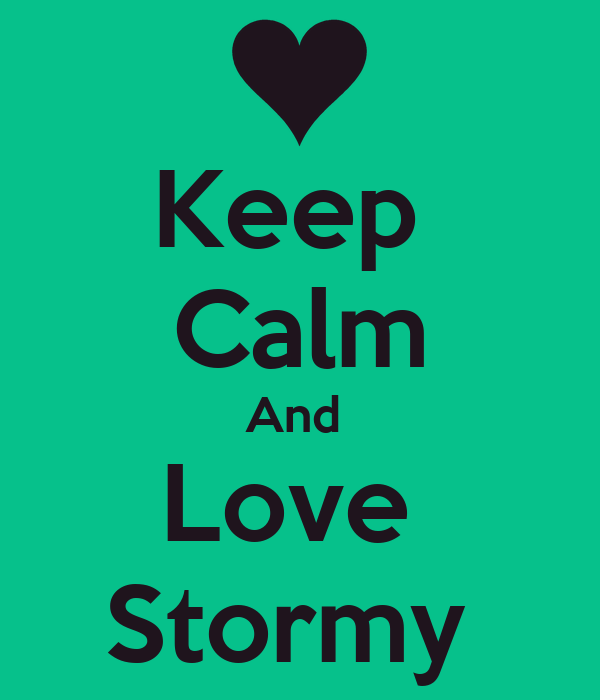 Keep  Calm And  Love  Stormy