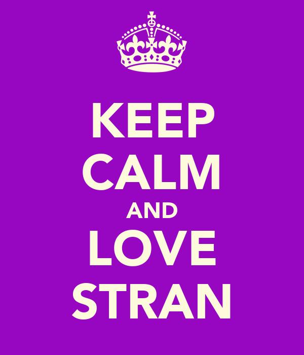 KEEP CALM AND LOVE STRAN