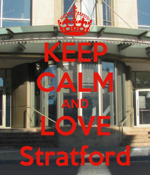 KEEP CALM AND LOVE Stratford