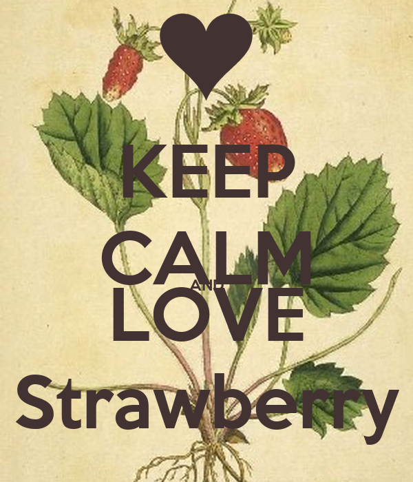 KEEP CALM AND LOVE Strawberry