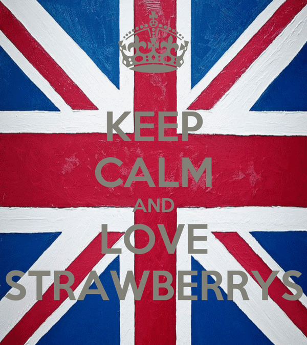 KEEP CALM AND LOVE STRAWBERRYS