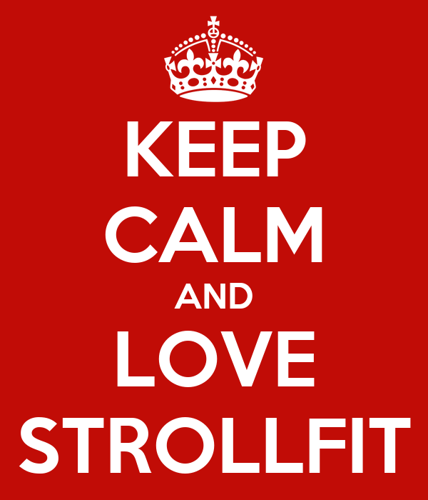KEEP CALM AND LOVE STROLLFIT