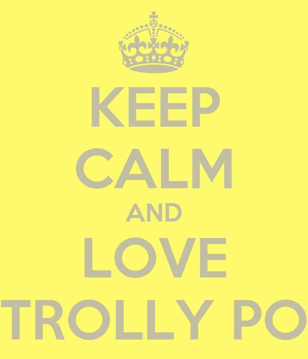 KEEP CALM AND LOVE STROLLY POP