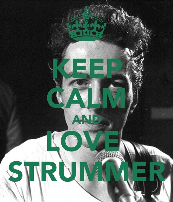 KEEP CALM AND LOVE  STRUMMER