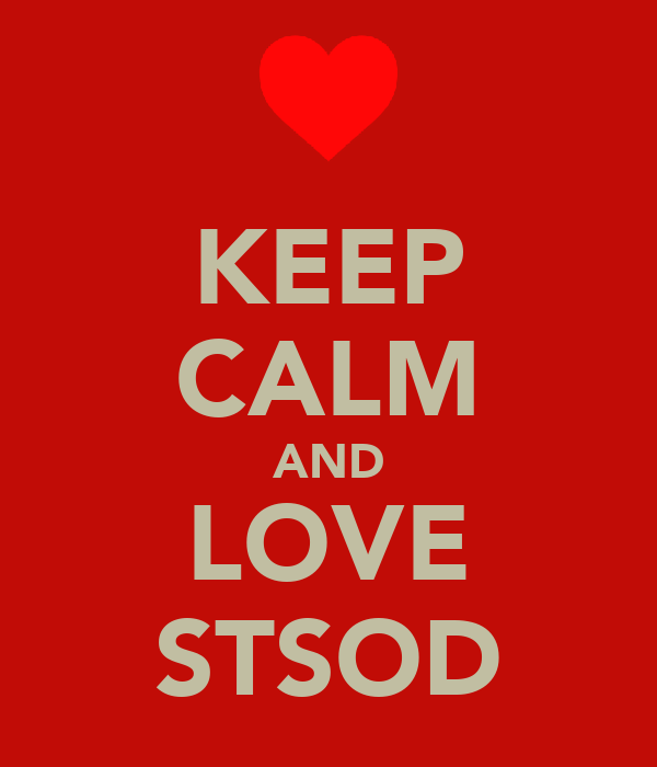 KEEP CALM AND LOVE STSOD
