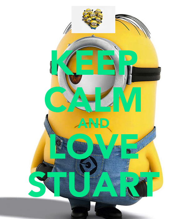 KEEP CALM AND LOVE STUART