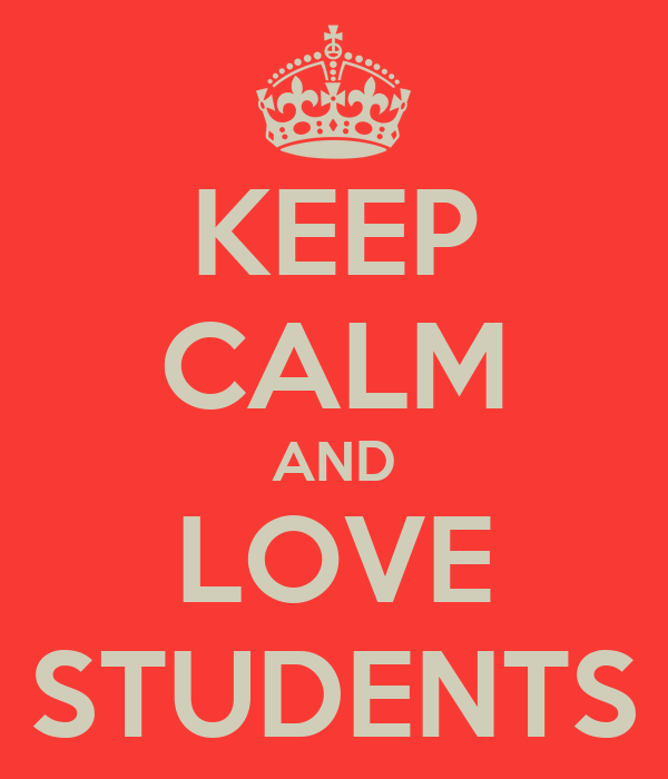 KEEP CALM AND LOVE STUDENTS