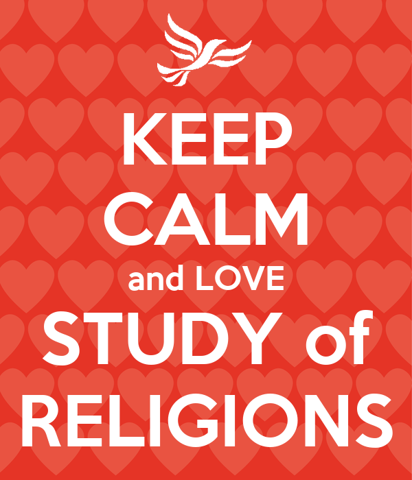 KEEP CALM and LOVE STUDY of RELIGIONS