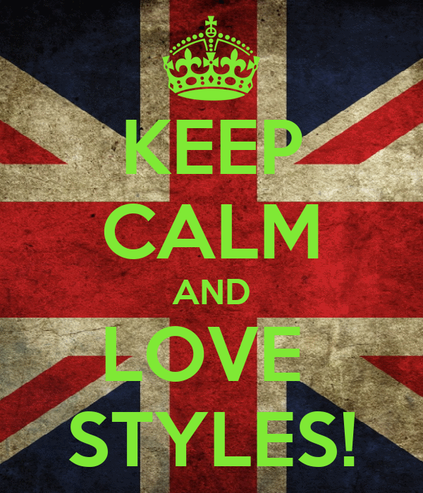 KEEP CALM AND LOVE  STYLES!