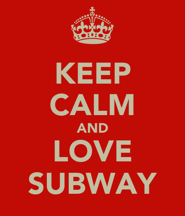 KEEP CALM AND LOVE SUBWAY