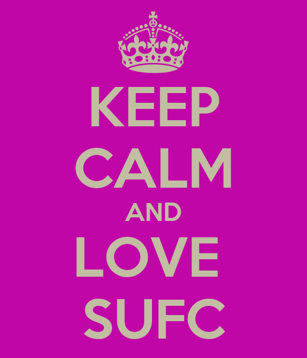 KEEP CALM AND LOVE  SUFC