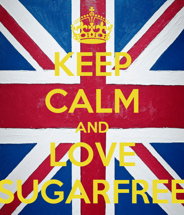 KEEP CALM AND LOVE SUGARFREE