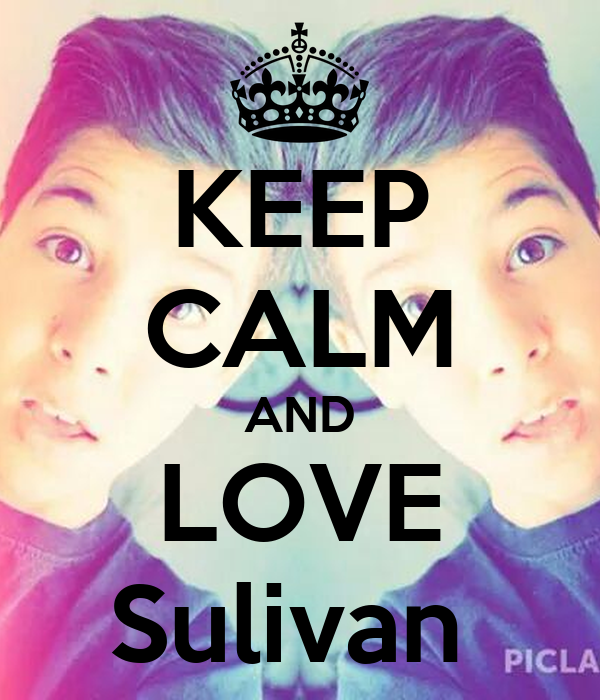 KEEP CALM AND LOVE Sulivan