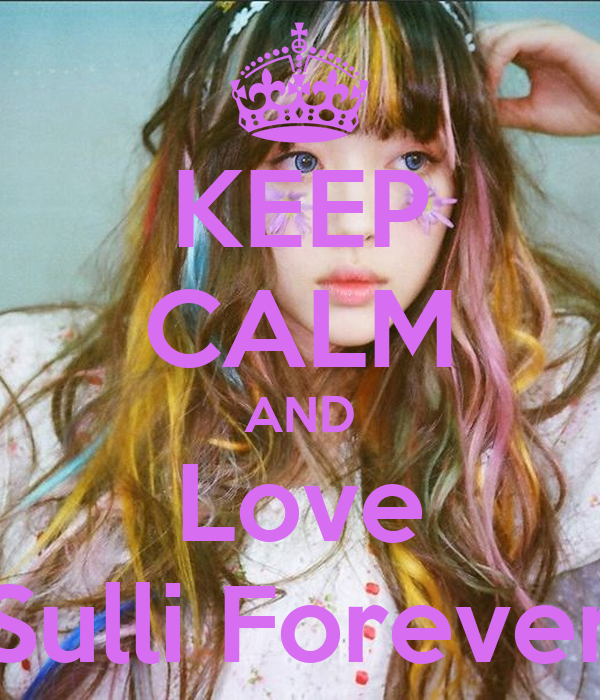 KEEP CALM AND Love Sulli Forever
