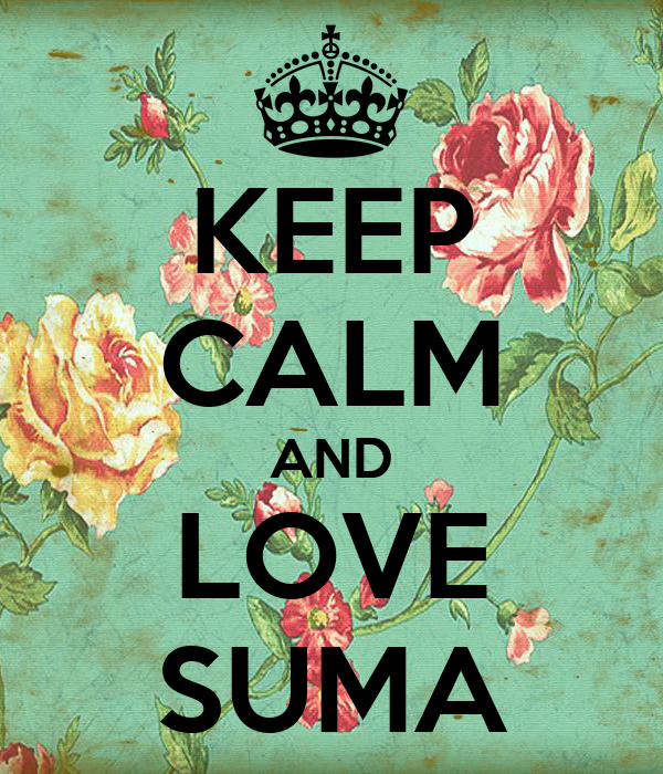 KEEP CALM AND LOVE SUMA