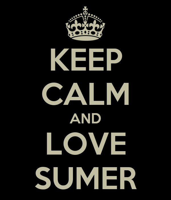 KEEP CALM AND LOVE SUMER
