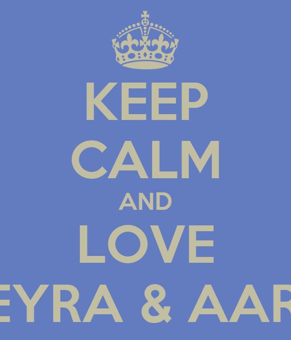 KEEP CALM AND LOVE SUMEYRA & AARIFAH