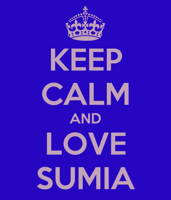 KEEP CALM AND LOVE SUMIA