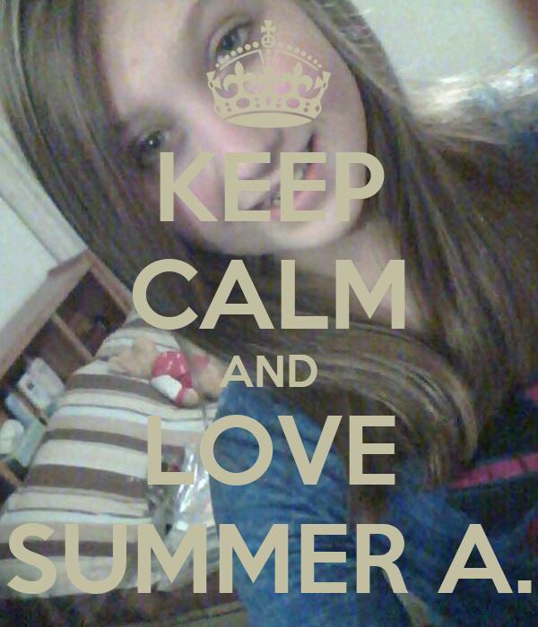 KEEP CALM AND LOVE SUMMER A.