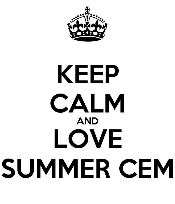 KEEP CALM AND LOVE SUMMER CEM