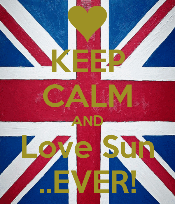 KEEP CALM AND Love Sun ..EVER!