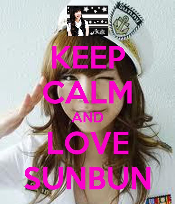 KEEP CALM AND LOVE SUNBUN