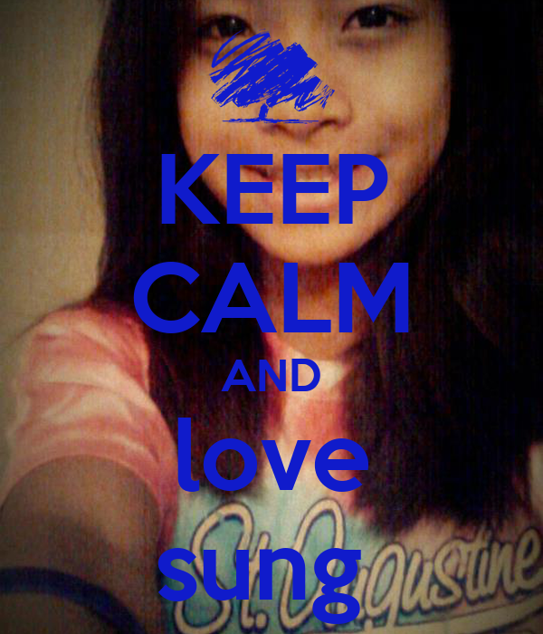 KEEP CALM AND love sung