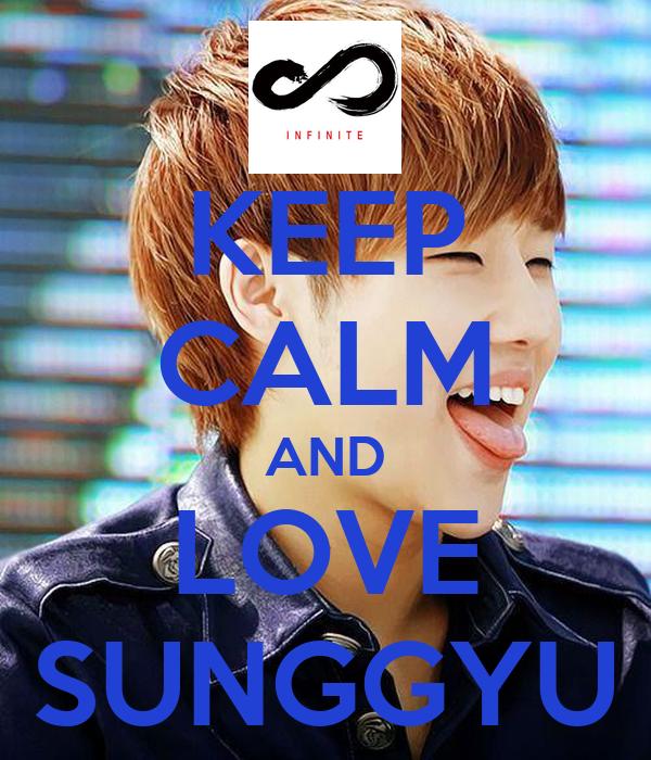 KEEP CALM AND LOVE SUNGGYU