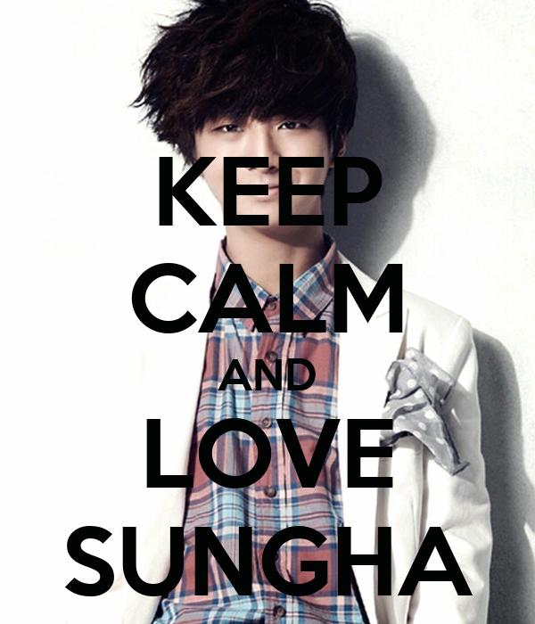 KEEP CALM AND LOVE SUNGHA