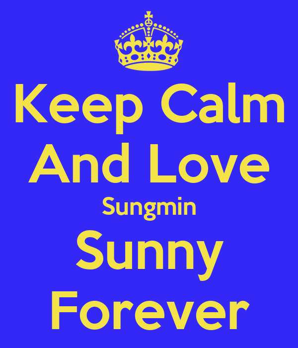 Keep Calm And Love Sungmin Sunny Forever