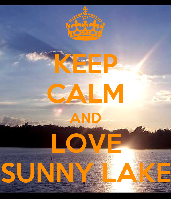 KEEP CALM AND LOVE SUNNY LAKE