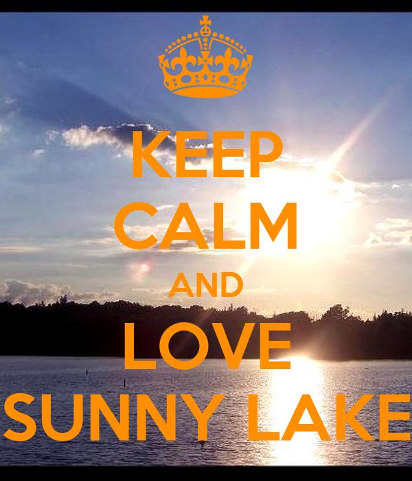 KEEP CALM AND LOVE SUNNY LAKE