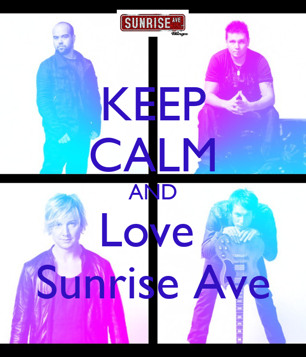 KEEP CALM AND Love  Sunrise Ave