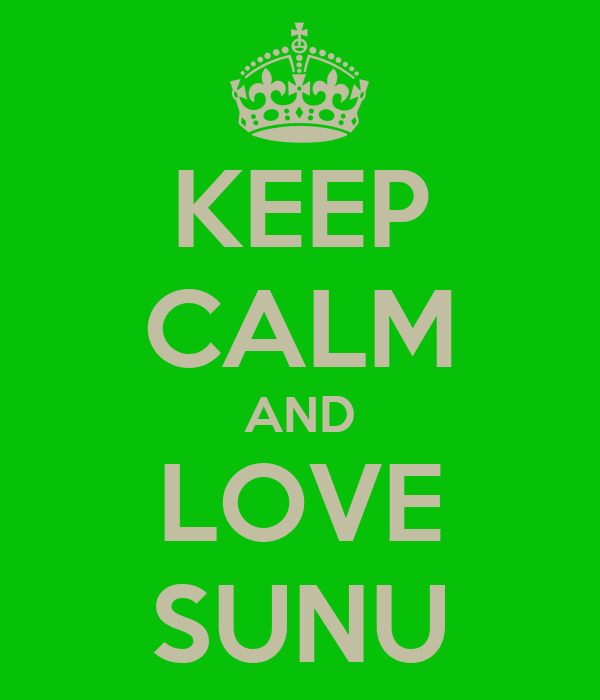 KEEP CALM AND LOVE SUNU